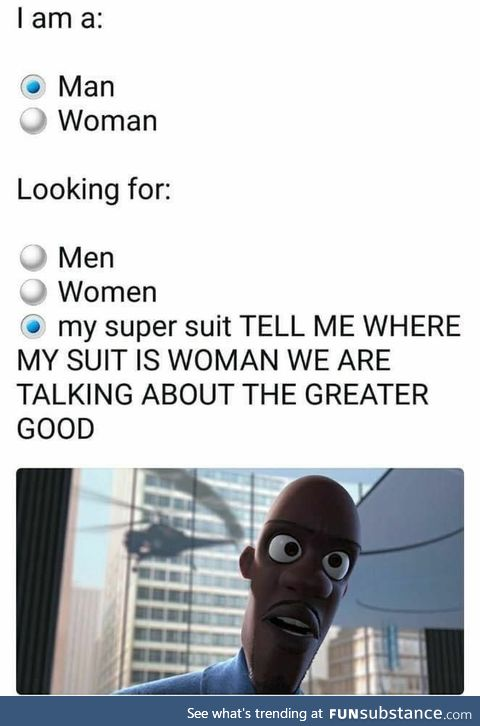 Man Looking for my super suit