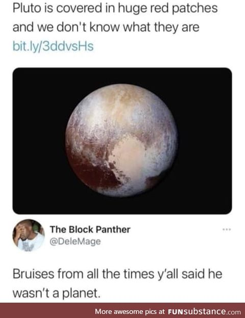 Why you gotta do Pluto like that
