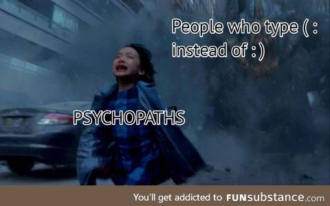 Psychopaths smh