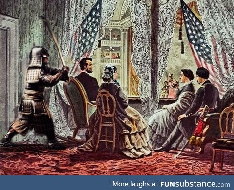 Angry samurai, murders Abraham Lincoln for not responding to his fax
