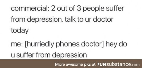 Talk to your doctor about suffering from depression