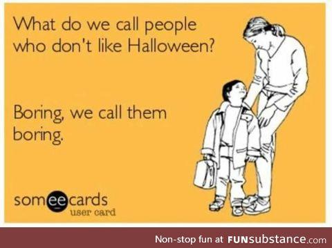 People who don't like halloween